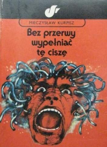 Okładka książki Bez przerwy wypełniać tę ciszę