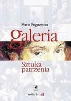 Okładka książki Galeria. Sztuka Patrzenia