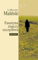 Okładka książki Faustyna znaczy szczęśliwa