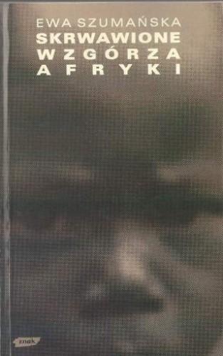 Okładka książki Skrwawione wzgórza Afryki. Opowieść o Burundi i Ruandzie