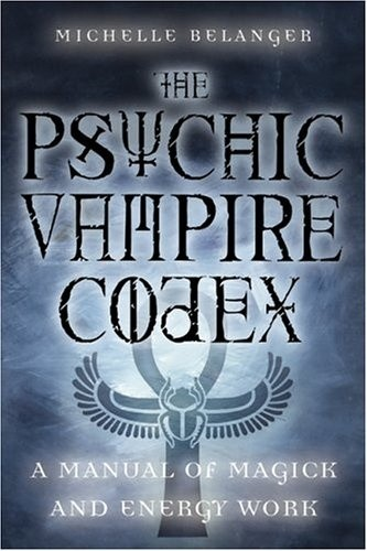 Okładka książki The Psychic Vampire Codex: A Manual of Magick and Energy Work