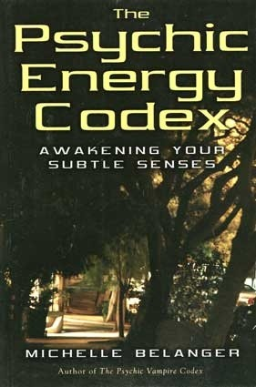 Okładka książki The Psychic Energy Codex: A Manual For Developing Your Subtle Senses