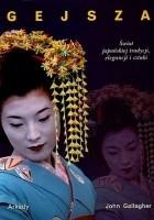 Gejsza: świat japońskiej tradycji, elegancji i sztuki