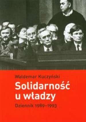 Okładka książki Solidarność u władzy: dziennik 1989-1993