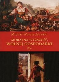 Okładka książki Moralna wyższość wolnej gospodarki