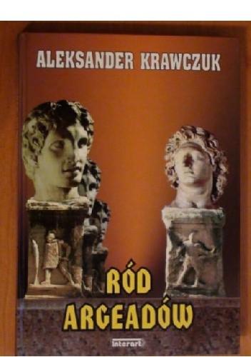 Okładka książki Ród Argeadów. Filip i Aleksander