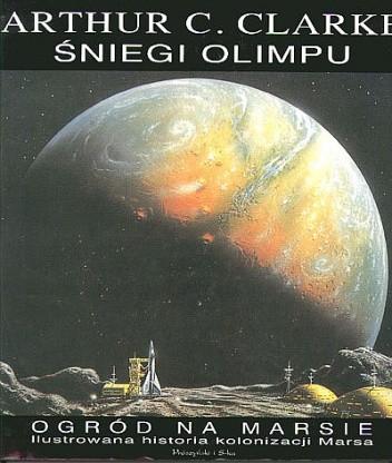 Okładka książki Śniegi Olimpu. Ogród na Marsie. Ilustrowana historia kolonizacji Marsa