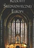 Rozkwit średniowiecznej Europy