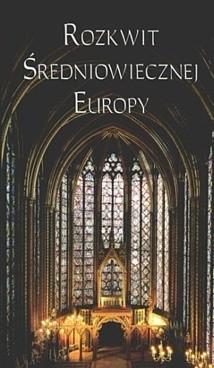 Okładka książki Rozkwit średniowiecznej Europy
