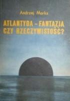 Atlantyda - fantazja czy rzeczywistość
