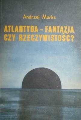 Okładka książki Atlantyda - fantazja czy rzeczywistość