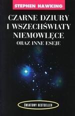 Okładka książki Czarne dziury i wszechświaty niemowlęce oraz inne eseje