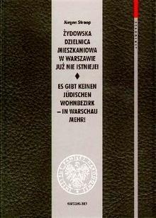 Okładka książki Żydowska dzielnica mieszkaniowa w Warszawie już nie istnieje!