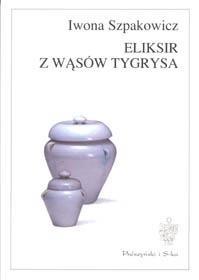 Okładka książki Eliksir z wąsów tygrysa
