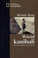 Okładka książki Wśród kanibali. Wyprawy kobiet niezwykłych.
