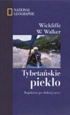 Okładka książki Tybetańskie piekło. Kajakiem po dzikiej rzece.