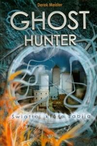 Okładka książki Ghost Hunter, Światło, które zabija