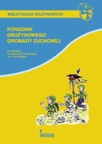 Okładka książki Poradnik drużynowego gromady zuchowej