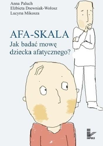 Okładka książki Afa-skala. Jak badać mowę dziecka afatycznego?