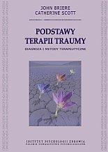 Okładka książki Podstawy terapii traumy. Diagnoza i metody terapeutyczne