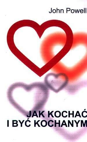 Okładka książki Jak kochać i być kochanym