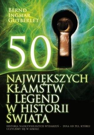 Okładka książki 50 największych kłamstw i legend w historii świata