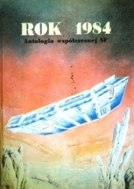 Okładka książki Rok 1984 - antologia współczesnej SF