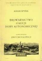 Okładka książki Browarnictwo Galicji doby autonomicznej