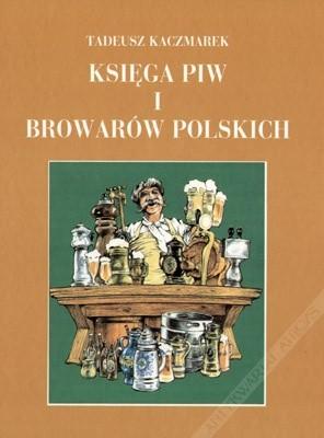Okładka książki Księga piw i browarów polskich