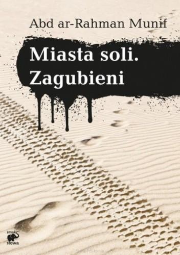 Okładka książki Miasta soli. Zagubieni