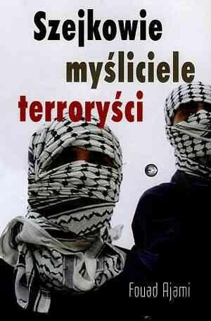 Okładka książki Szejkowie, myśliciele, terroryści