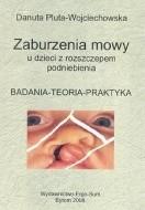 Okładka książki Zaburzenia mowy u dzieci z rozszczepem podniebienia : badania, teoria, praktyka