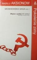 Okładka książki Pokolenie zimy. Moskiewska saga.tom I