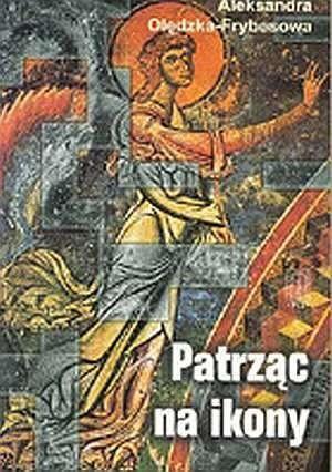 Okładka książki Patrząc na ikony: wędrówki po Europie