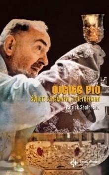 Okładka książki Ojciec Pio. Święty stygmatyk z Pietrelciny