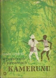 Okładka książki W puszczach i sawannach Kamerunu