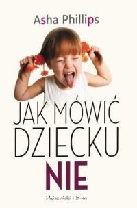 """Okładka książki Jak mówić dziecku """"nie"""""""