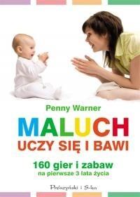 Okładka książki Maluch bawi się i uczy. 160 gier i zabaw na pierwsze trzy lata życia