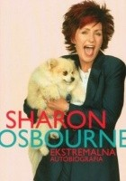 Sharon Osbourne. Ekstremalna Autobiografia