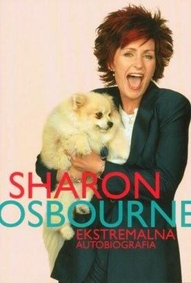 Okładka książki Sharon Osbourne. Ekstremalna Autobiografia