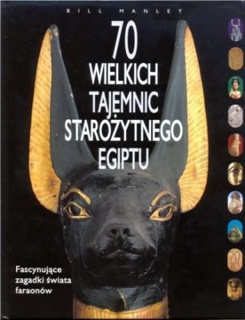 Okładka książki 70 Wielkich Tajemnic Starożytnego Egiptu
