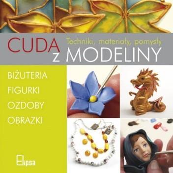 Okładka książki Cuda z modeliny. Techniki, materiały, pomysły