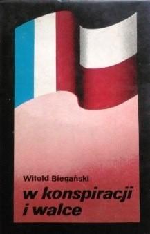 Okładka książki W konspiracji i walce: z kart polskiego ruchu oporu we Francji 1940-1944