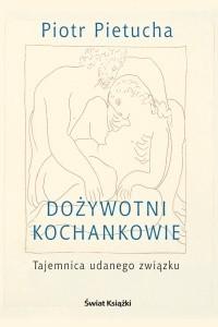 Okładka książki Dożywotni kochankowie. Tajemnica udanego związku