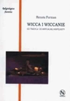Okładka książki Wicca i wiccanie : od tradycji do wirtualnej wspólnoty