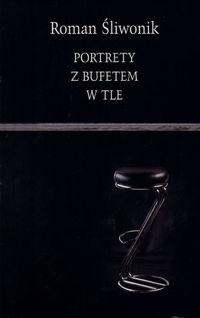 Okładka książki Portrety z bufetem w tle