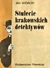 Okładka książki Stulecie krakowskich detektywów