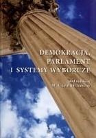Okładka książki Demokracja, parlament i systemy wyborcze
