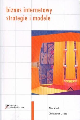 Okładka książki Biznes internetowy - strategie i modele