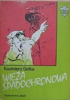 Okładka książki Wieża spadochronowa. Harcerze śląscy we wrześniu 1939 r.